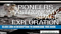 [PDF] Pioneers in Astronomy and Space Exploration (Inventors and Innovators) Full Colection