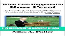[New] What Ever Happened to Ross Perot: An Unauthorized Account of the Former Presidential