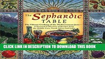 [PDF] The Sephardic Table: The Vibrant Cooking of the Mediterranean Jews Popular Colection