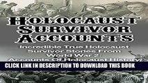 [PDF] Holocaust Survivor Accounts: Incredible True Holocaust Survivor Stories From World War 2: