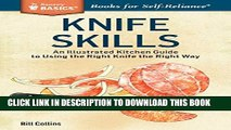 [PDF] Knife Skills: An Illustrated Kitchen Guide to Using the Right Knife the Right Way. A Storey