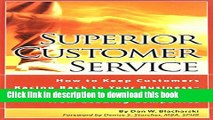 Read Superior Customer Service: How to Keep Customers Racing Back To Your Business--Time Tested