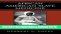 [PDF] African American Slave Medicine: Herbal and non-Herbal Treatments Free Books