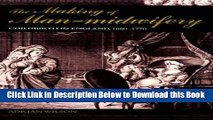 [Reads] The Making of Man-Midwifery: Childbirth in England, 1660-1770 Online Books