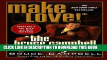 [PDF] Make Love the Bruce Campbell Way [Full Ebook]