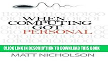 [New] When Computing Got Personal: A history of the desktop computer Exclusive Full Ebook