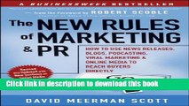 Read The New Rules of Marketing and PR: How to Use News Releases, Blogs, Podcasting, Viral
