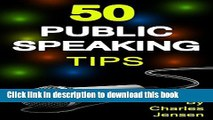 Read Public Speaking  50 Public Speaking Tips (Public Speaking Secrets, Public Speaking Advice,