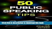 Read Public Speaking  50 Public Speaking Tips (Public Speaking Secrets, Public Speaking Advice,