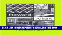 [New] Howard Aiken: Portrait of a Computer Pioneer (History of Computing) Exclusive Online