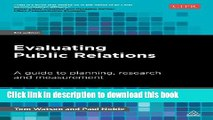 Read Evaluating Public Relations: A Guide to Planning, Research and Measurement (PR in Practice)
