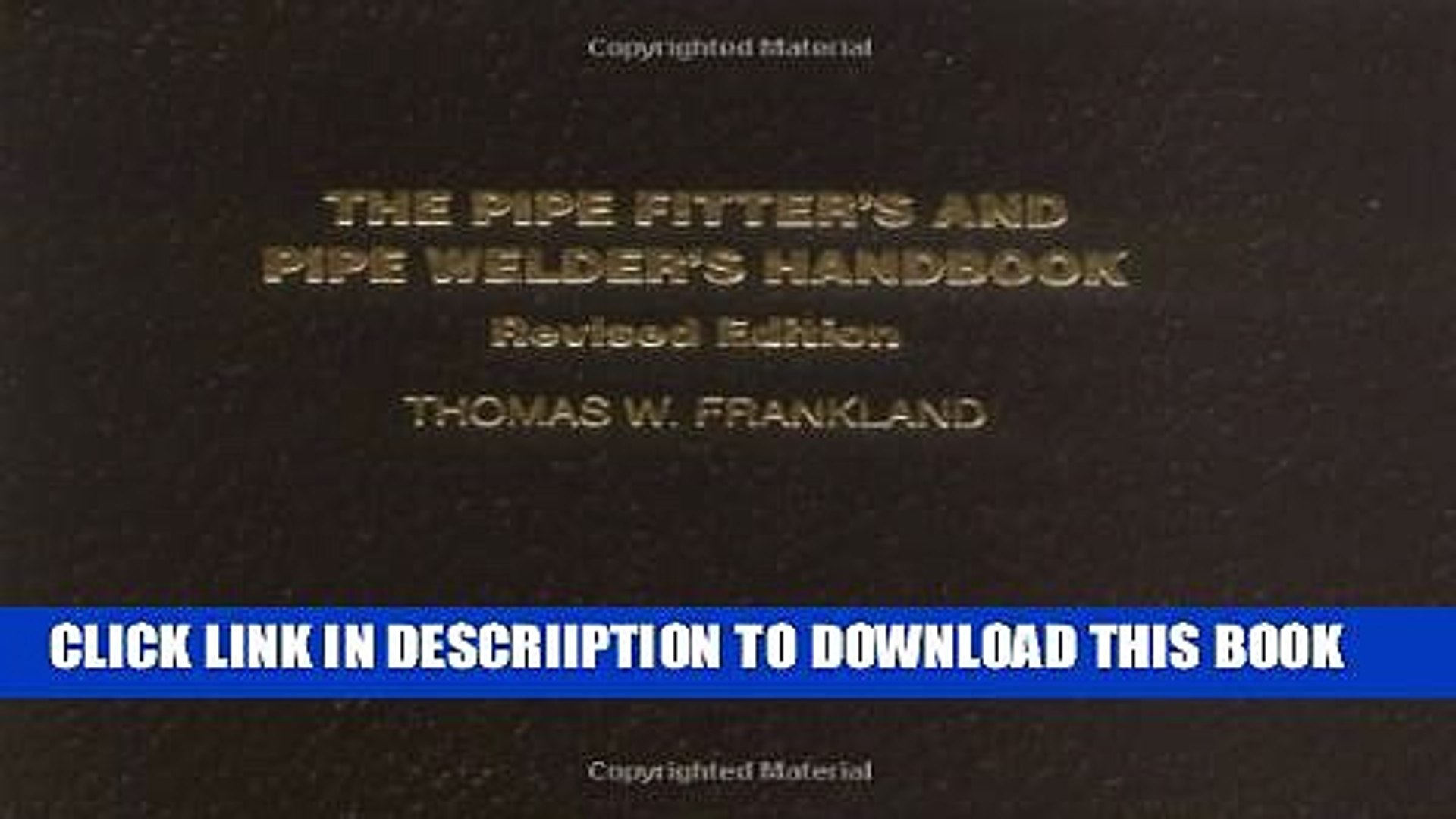 [PDF] The Pipe Fitter s and Pipe Welder s Handbook, Revised Edition Exclusive Full Ebook