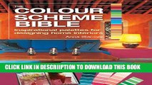 [New] The Color Scheme Bible: Inspirational Palettes for Designing Home Interiors Exclusive Online
