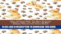 [PDF] Adult Coloring Book: The Most Beautiful Puppies, Dogs, Cats, Kittens and More Animals