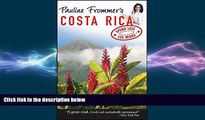 there is  Pauline Frommer s Costa Rica (Pauline Frommer Guides)