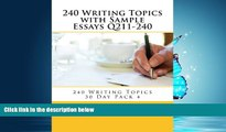 Popular Book 240 Writing Topics with Sample Essays Q211-240: 240 Writing Topics 30 Day Pack 4