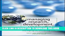 [PDF] Managing Research, Development and Innovation: Managing the Unmanageable Full Colection