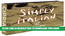[PDF] Simply Italian by Cipriani, Classic Recipes from Harry s Bar in Venice Full Colection
