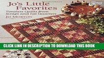 [PDF] Jo s Little Favorites: Timeless Quilts from Scraps and Fat Quarters Popular Online