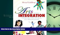 Enjoyed Read Arts Integration: Teaching Subject Matter through the Arts in Multicultural Settings