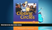 For you Closing Circles: 50 Activities for Ending the Day in a Positive Way