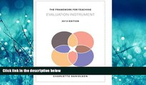 Online eBook The Framework for Teaching Evaluation Instrument, 2013 Edition: The newest rubric