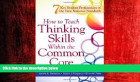 Pdf Online How to Teach Thinking Skills Within the Common Core: 7 Key Student Proficiencies of the