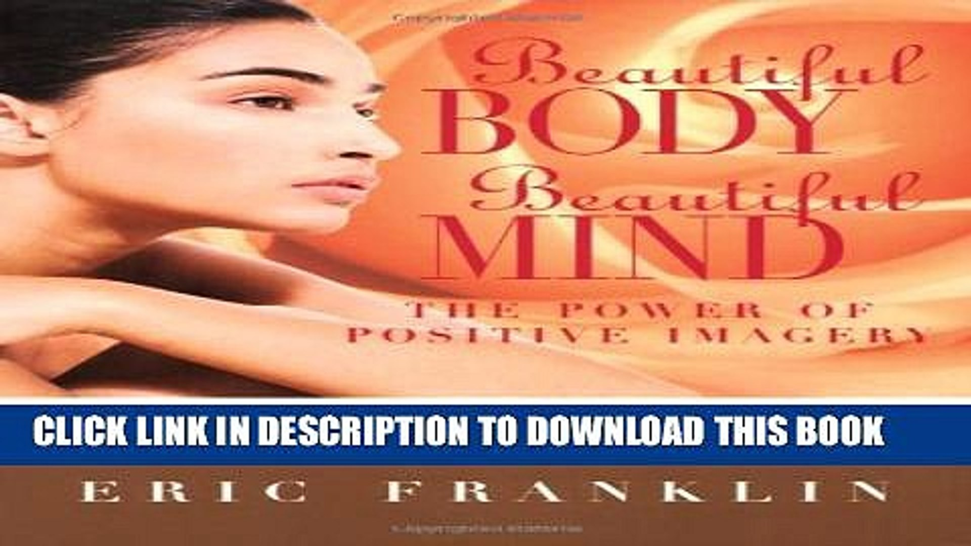 New Book Beautiful Body, Beautiful Mind: The Power of Positive Imagery: Over 80 Exercises and a