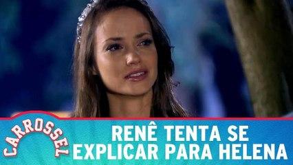 Renê tenta se explicar para Helena