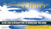 Collection Book Dr. Larry Silver s Advice to Parents on ADHD: Second Edition
