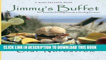 [PDF] Jimmy s Buffet: Food for Feeding Friends and Feeding Frenzies Popular Colection