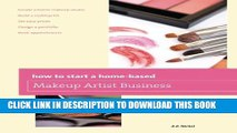 New Book How to Start a Home-based Makeup Artist Business (Home-Based Business Series)