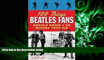 complete  100 Things Beatles Fans Should Know   Do Before They Die (100 Things...Fans Should Know)