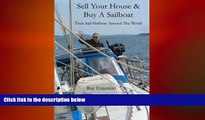 FREE PDF  Sell Your House and Buy a Sailboat: Then Sail Halfway Around The World READ ONLINE