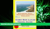 complete  Cabo San Lucas Travel Guide: Sightseeing, Hotel, Restaurant   Shopping Highlights