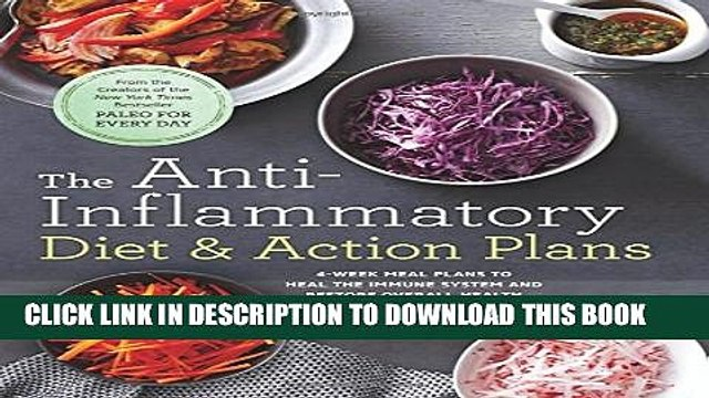 New Book The Anti-Inflammatory Diet   Action Plans: 4-Week Meal Plans to Heal the Immune System