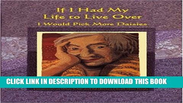 [PDF] If I Had My Life to Live Over I Would Pick More Daisies Full Collection