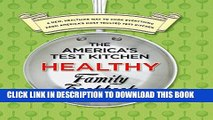 Collection Book The America s Test Kitchen Healthy Family Cookbook: A New, Healthier Way to Cook