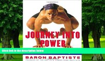 Big Deals  By Baron Baptiste - Journey Into Power: How to Sculpt Your Ideal Body, Free Your True