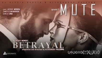 """MUTE - """"BETRAYAL"""" Ep. 06"""