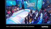 TPMP : Matthieu Delormeau candidat à la présidentielle 2017, son discours hilarant (Vidéo)