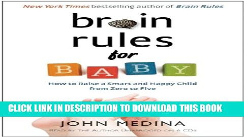 Collection Book Brain Rules for Baby: How to Raise a Smart and Happy Child from Zero to Five
