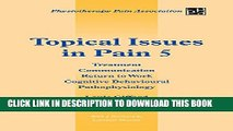 New Book Topical Issues in Pain 5: Treatment Communication Return to Work Cognitive Behavioural