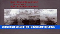 [PDF] Le Corbusier Before le Corbusier: Architectural Studies, Interiors, Painting and