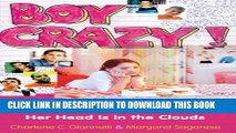 [PDF] Boy Crazy!: Keeping Your Daughter s Feet on the Ground When Her Head is in the Clouds