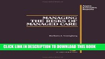 Collection Book Managing The Risks Of Managed Care