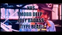 Joey Bada$$ -- Nas -- Mobb Deep Type Beat Kings In Queens