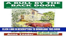 [New] A Bull by the Back Door: How an English family find their own paradise in rural France (St