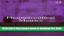 [Reads] Pharmaceutical Metrics: Measuring And Improving R   D Performance Free Books