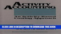 [PDF] Activity Accounting: An Activity-Based Costing Approach Popular Collection